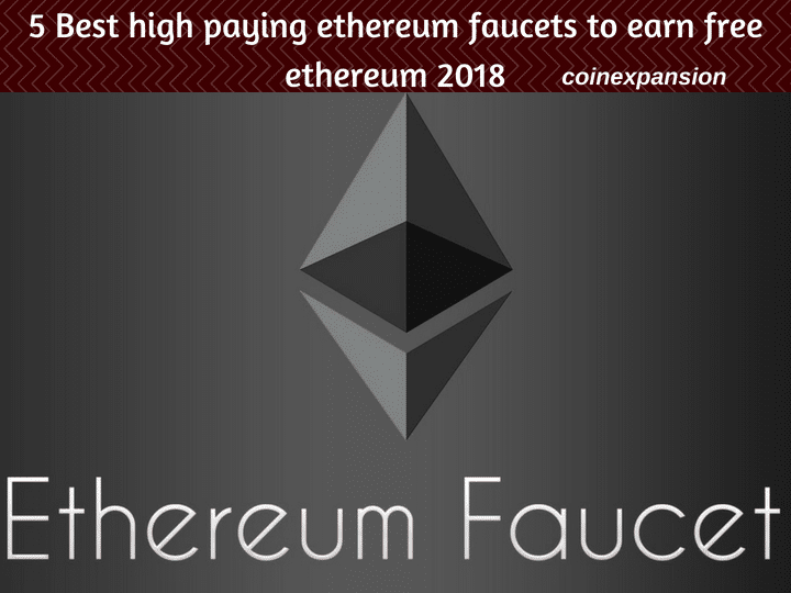 5 best high paying ethereum faucets earn free ethereum