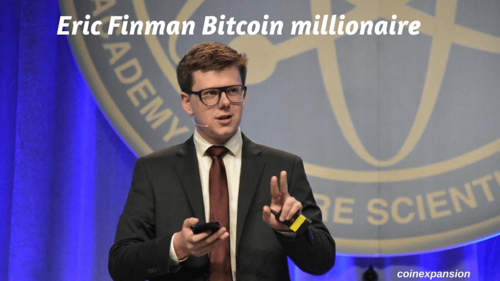 Eric finnmam - 1st bitcoin millionaire