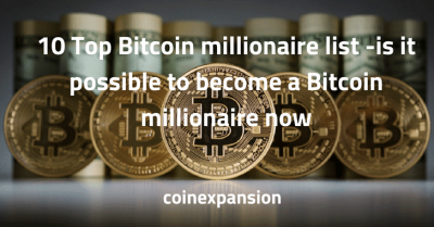 10 Top Bitcoin millionaire list – How to Become Crypto millionaire?