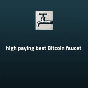 high paying best bitcoin faucet