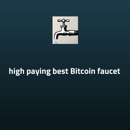 high paying best bitcoin faucet