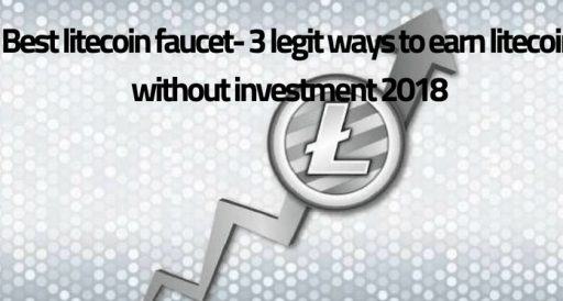 5 legit ways to earn litecoin – best Litecoin faucet 2019