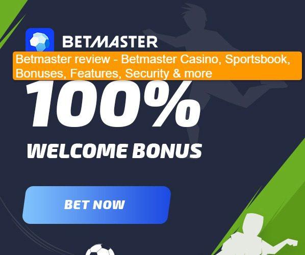 Betmaster-review-betmaster-casino-sportsbook-bonus-features-security