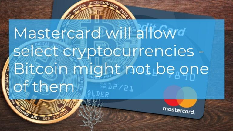 Mastercard Will Allow Select Cryptocurrencies